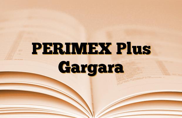 PERIMEX Plus Gargara