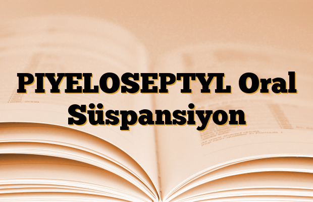 PIYELOSEPTYL Oral Süspansiyon