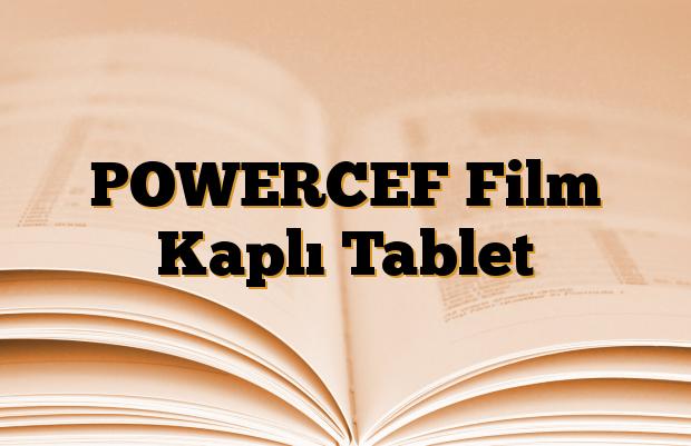 POWERCEF Film Kaplı Tablet