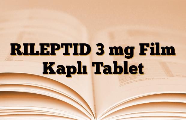RILEPTID 3 mg Film Kaplı Tablet