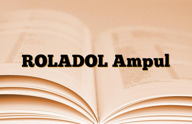 ROLADOL Ampul