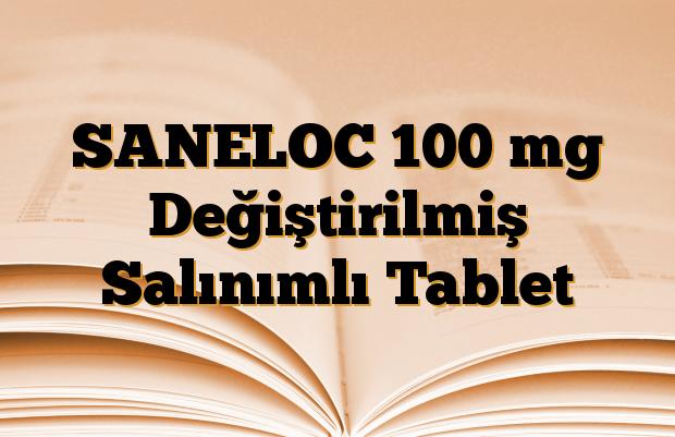 SANELOC 100 mg Değiştirilmiş Salınımlı Tablet