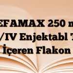 SEFAMAX 250 mg IM/IV Enjektabl Toz İçeren Flakon