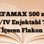 SEFAMAX 500 mg IM/IV Enjektabl Toz İçeren Flakon