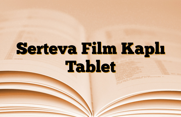 Serteva Film Kaplı Tablet