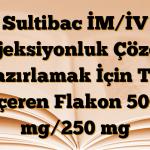 Sultibac İM/İV Enjeksiyonluk Çözelti Hazırlamak İçin Toz İçeren Flakon 500 mg/250 mg
