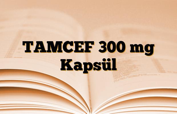 TAMCEF 300 mg Kapsül