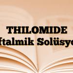 THILOMIDE Oftalmik Solüsyon