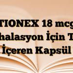 TIONEX 18 mcg İnhalasyon İçin Toz İçeren Kapsül