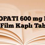 TIOPATI 600 mg HR 30 Film Kaplı Tablet