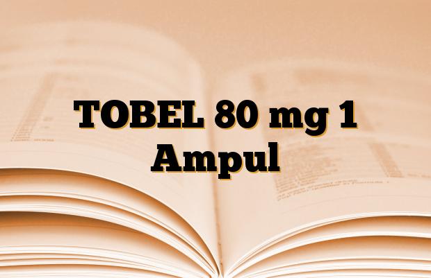 TOBEL 80 mg 1 Ampul