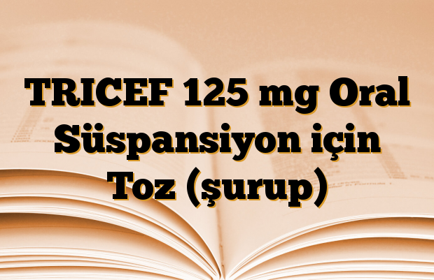 TRICEF 125 mg Oral Süspansiyon için Toz (şurup)