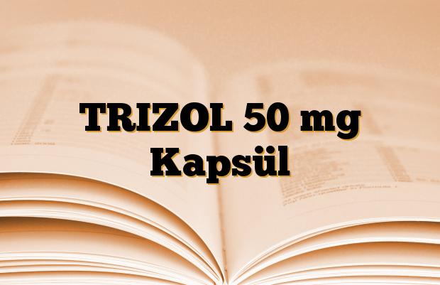 TRIZOL 50 mg Kapsül