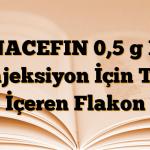 UNACEFIN 0,5 g I.V Enjeksiyon İçin Toz İçeren Flakon