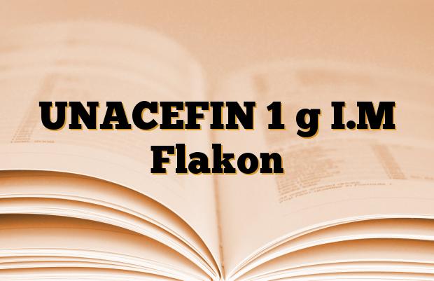 UNACEFIN 1 g I.M Flakon