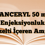 VANCERYL 50 mg Enjeksiyonluk Çözelti İçeren Ampul