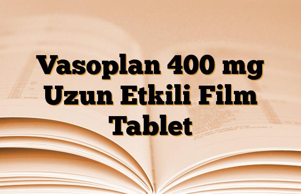 Vasoplan 400 mg Uzun Etkili Film Tablet