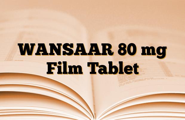 WANSAAR 80 mg Film Tablet