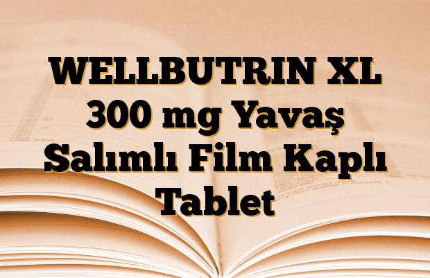 WELLBUTRIN XL 300 mg Yavaş Salımlı Film Kaplı Tablet