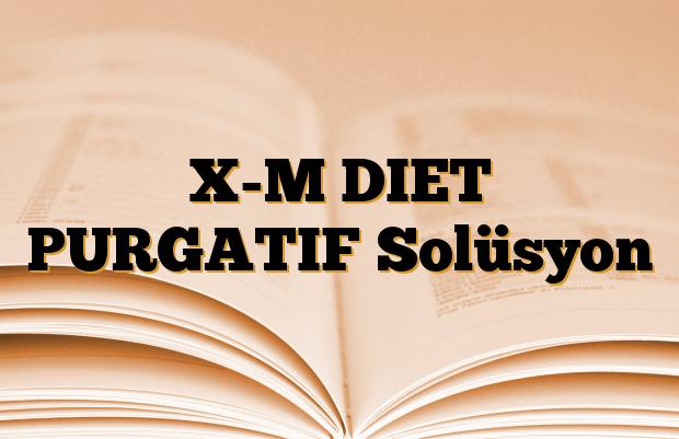 X-M DIET PURGATIF Solüsyon