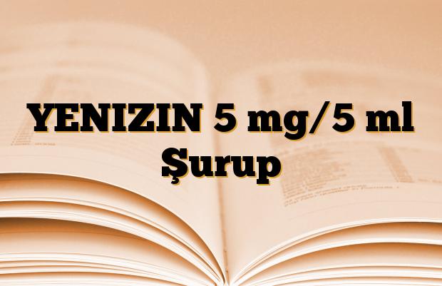 YENIZIN 5 mg/5 ml Şurup