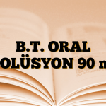 B.T. ORAL SOLÜSYON 90 ml