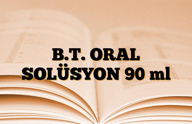 B.T. ORAL SOLÜSYON 90 ml