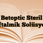 Betoptic Steril Oftalmik Solüsyon
