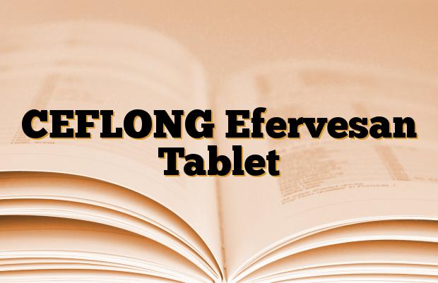CEFLONG Efervesan Tablet