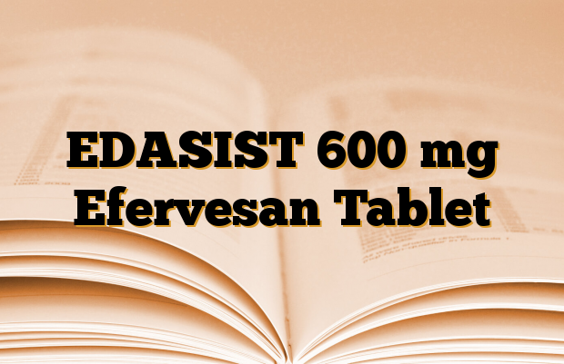 EDASIST 600 mg Efervesan Tablet