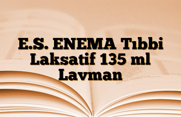 E.S. ENEMA Tıbbi Laksatif 135 ml Lavman