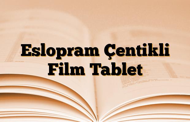 Eslopram Çentikli Film Tablet