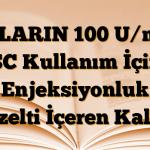 GLARIN 100 U/ml SC Kullanım İçin Enjeksiyonluk Çözelti İçeren Kalem