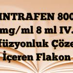 INTRAFEN 800 mg/ml 8 ml IV. İnfüzyonluk Çözelti İçeren Flakon