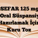 LOSEFAR 125 mg/5 ml Oral Süspansiyon Hazırlamak İçin Kuru Toz