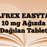 OLFREX EASYTAB 10 mg Ağızda Dağılan Tablet