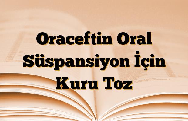 Oraceftin Oral Süspansiyon İçin Kuru Toz