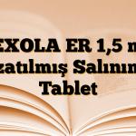PEXOLA ER 1,5 mg Uzatılmış Salınımlı Tablet