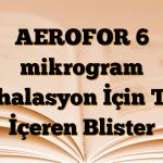 AEROFOR 6 mikrogram İnhalasyon İçin Toz İçeren Blister