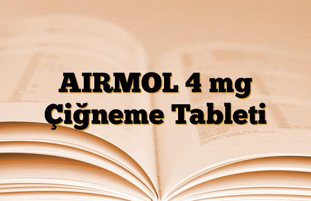 AIRMOL 4 mg Çiğneme Tableti