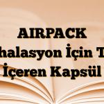 AIRPACK İnhalasyon İçin Toz İçeren Kapsül