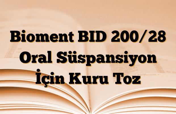 Bioment BID 200/28 Oral Süspansiyon İçin Kuru Toz