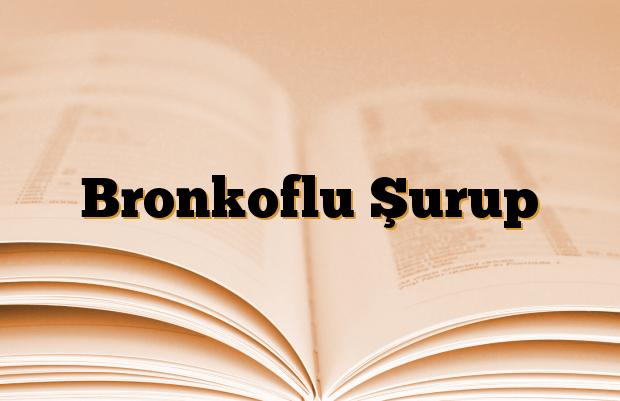 Bronkoflu Şurup