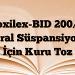 Croxilex-BID 200/28 Oral Süspansiyon İçin Kuru Toz