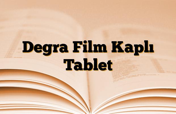 Degra Film Kaplı Tablet