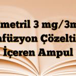 Emetril 3 mg/3ml İnfüzyon Çözeltisi İçeren Ampul