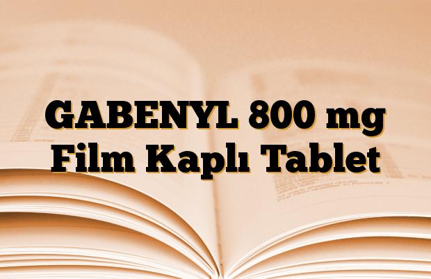 GABENYL 800 mg Film Kaplı Tablet