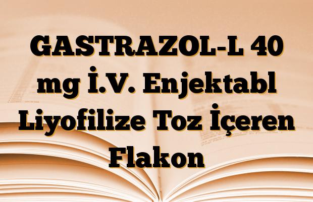 GASTRAZOL-L 40 mg İ.V. Enjektabl Liyofilize Toz İçeren Flakon