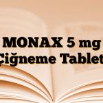 MONAX 5 mg Çiğneme Tableti