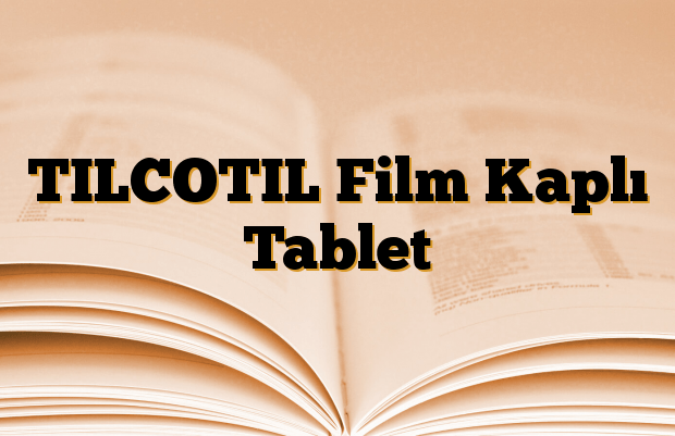 TILCOTIL Film Kaplı Tablet